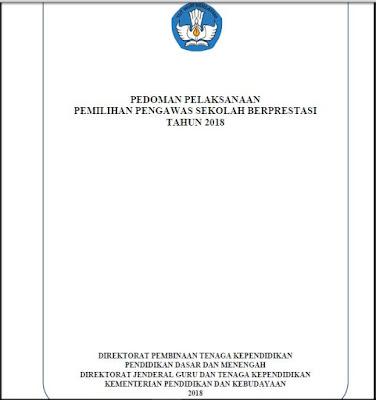 PEDOMAN PELAKSANAAN PEMILIHAN PENGAWAS SEKOLAH SD, SMP, SMA, SMK BERPRESTASI TAHUN 2018