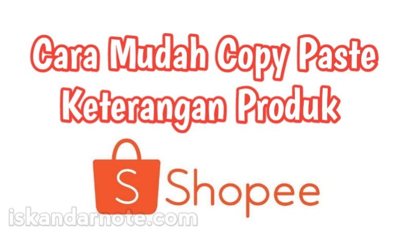 cara copy paste produk shopee