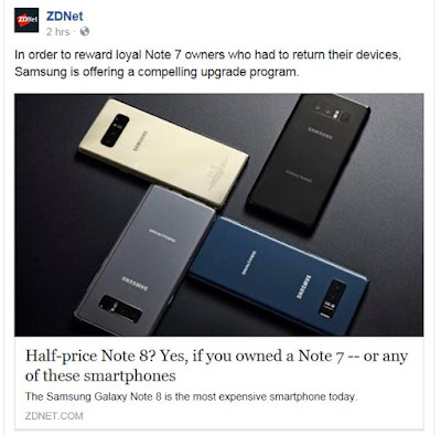 http://www.zdnet.com/article/were-you-a-samsung-galaxy-note-7-owner-get-almost-half-off-on-a-note-8/