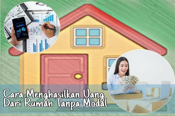 Cara Menghasilkan Uang Dari Rumah Tanpa Modal