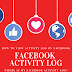 Where is Activity Log On Facebook Update 2019