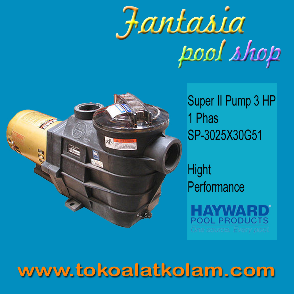 Super Ii Pump 3hp 1phas Hayward Fantasia Pool Shop Toko Peralatan Grating Grill Kolam Renang