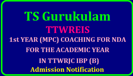 Gurukulam Telangana Tribal Welfare Residential Educational Institutions Society (TTWREIS), Notification Entrance Test for Admission into (I) 1st Year Intermediate MPC with Integrated Coaching for NDA / SSB (II) 6th Class for the Academic Year 2020-21 in TTWR Sainik School (B), Ashoknagar, Warangal Rural District (III) 1st Year Intermediate MPC with Integrated Coaching for NDA for the Academic Year 2020-21 in TTWUR Jr. College (B), Ibrahimpatnam, Ranga Reddy District TS Gurukulam 1st YEAR (MPC) COACHING FOR NDA FOR THE ACADEMIC YEAR 2020-21 IN TTWUR Jr. College (B), Ibrahimpatnam Admission Notification 2020./2019/05/TS-Gurukulam-1st-YEAR-MPC-COACHING-FOR-NDA-FOR-THE-ACADEMIC-YEAR-IN-TTWUR-Jr-College-IBRAHIMPATANAM-B-6th-class-in-TTWR-sainik-school-B-Admission-Notification-2019-Apply-online-download-notification-merit-list-www.tgtwgurukulam.telangana.gov.in.html