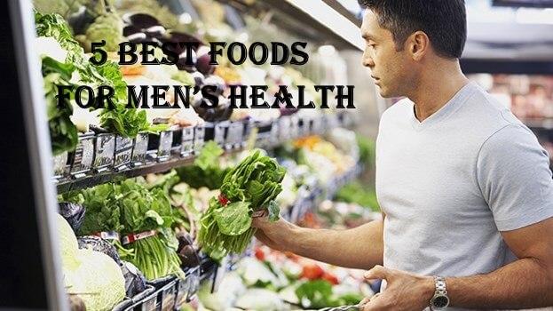 5 Best Foods, For Men's Health, Men's Health, Healthy Eating