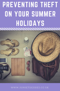 https://www.sunsetdesires.co.uk/2018/06/preventing-theft-on-your-summer-holidays.html