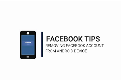 Facebook Tips: Removing Facebook account from Android device properly