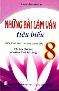 Những Bài Làm Văn Tiêu Biểu 8 - Nguyễn Xuân Lạc