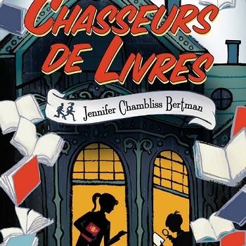 Chasseurs de livres, tome 1 de Jennifer Chambliss Bertman