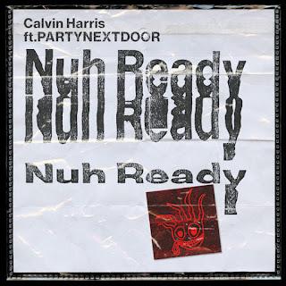 Baixar Música Nuh Ready Nuh Ready - Calvin Harris Ft. PARTYNEXTDOOR