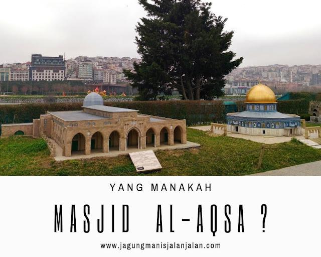 yang manakah Masjidil Aqsa?
