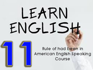 Rule of had been in American English Speaking Course