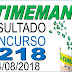 Resultado da Timemania concurso 1218 (14/08/2018)