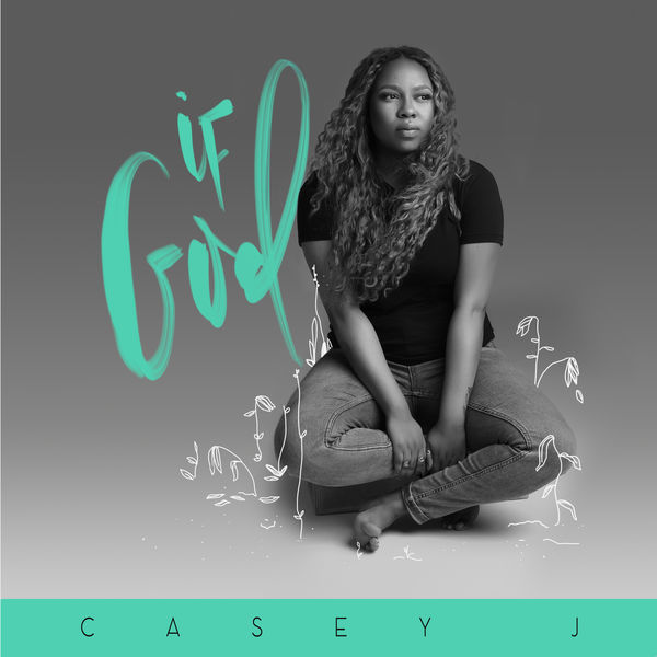 Casey J. If God. the Gathering album by Casey J. Download if God by Casey J