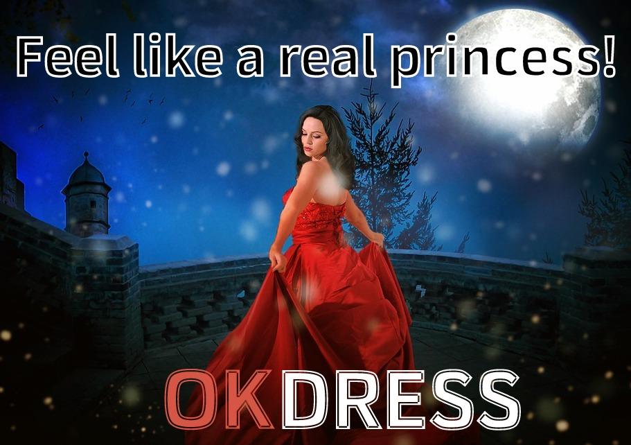 FEEL LIKE A REAL PRINCESS - OKDRESS
