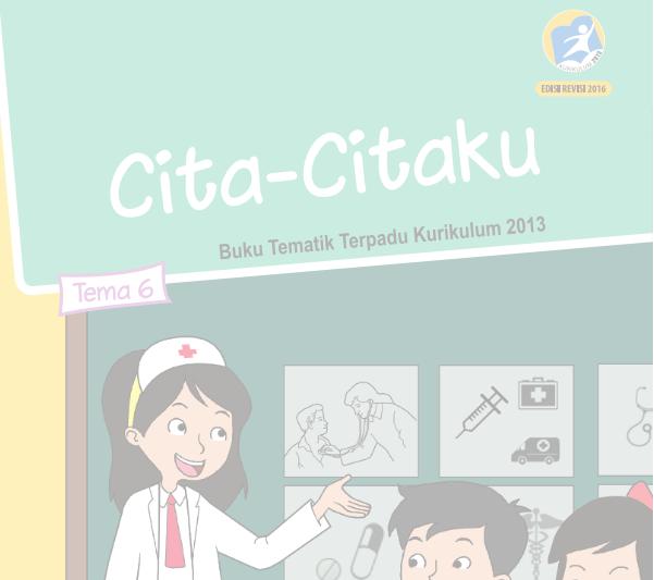 Buku Guru Dan Siswa Tematik Kelas 4 Sd Mi Edisi Revisi 2016 Semester 2 Dokumen Kurikulum 2013 Revisi Terbaru