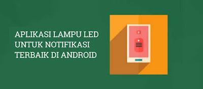 Aplikasi Lampu LED Untuk Notifikasi Terbaik di Android