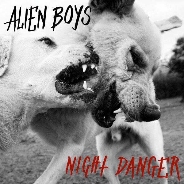 """Alien Boys stream new album """"Night Danger"""""""