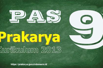 Soal Penilaian Akhir Semester  (PAS) Prakarya kelas IX semester Ganjil