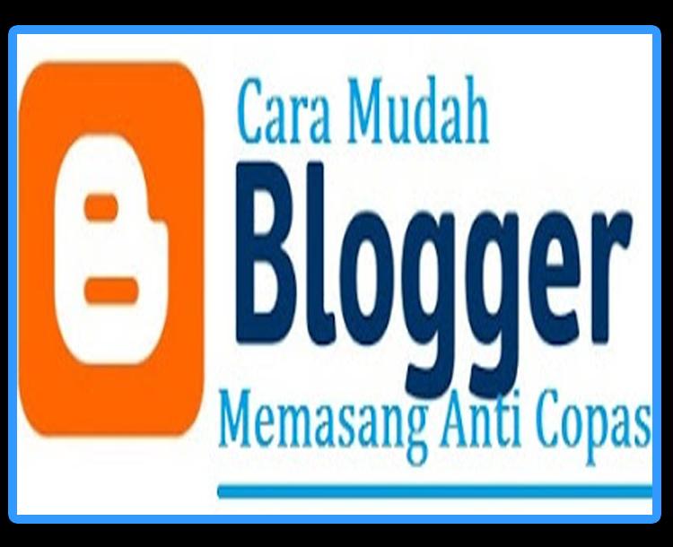 Cara Mudah Memasang Anti Copas di Blog