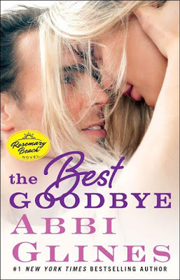 Saga Rosemary Beach 12: The Best Goodbye - Abby Glines