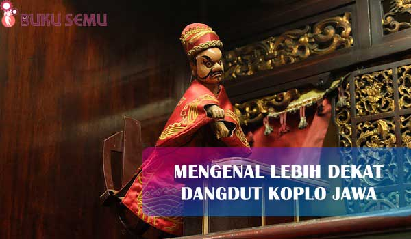 Mengenal Lebih Dekat Dangdut Koplo Jawa, bukusemu, review budaya jawa, budoyo jowo, dangdut koplo jowo