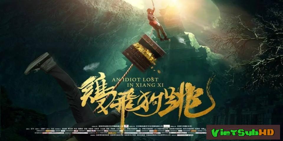 Phim Săn Tìm Kho Báu VietSub HD | A Idiot Lost In Xiangxi 2017