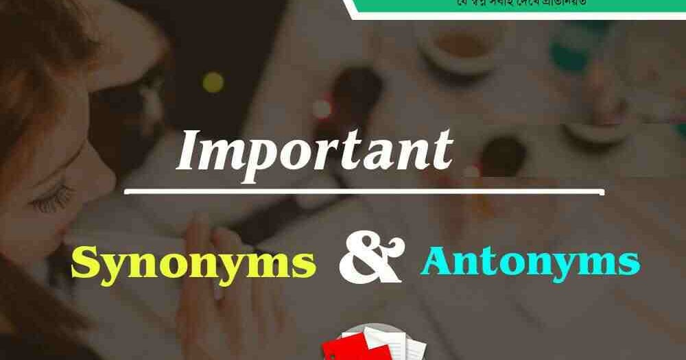 Antonyms And Synonyms List With Bangla Meaning Pdf