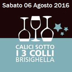 Calici sotto i tre colli a Brisighella 6 agosto