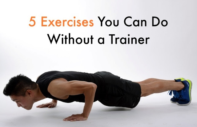 Top 5 Exercises You Can Do Without a Trainer