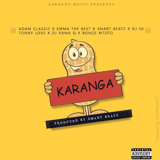 (Download Audio) | Adam Classic X Emma The Best X Smart Beat X Dj 50 X Tonny Love X Rama Q X Bonge Mtoto - Karanga |Mp3 Download