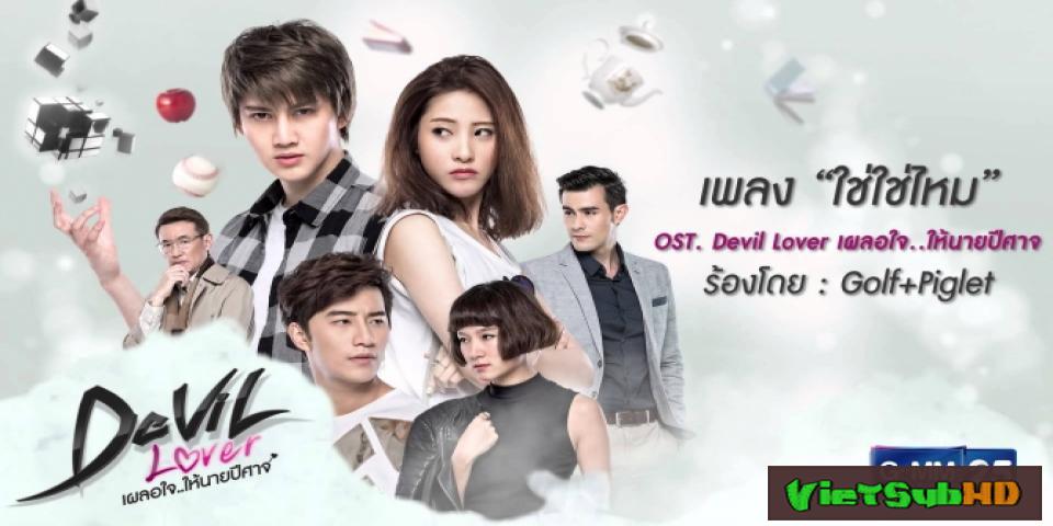 Phim Người Tình Của Quỷ Dữ Hoàn Tất (17/17) VietSub HD | Devil Lover 2015