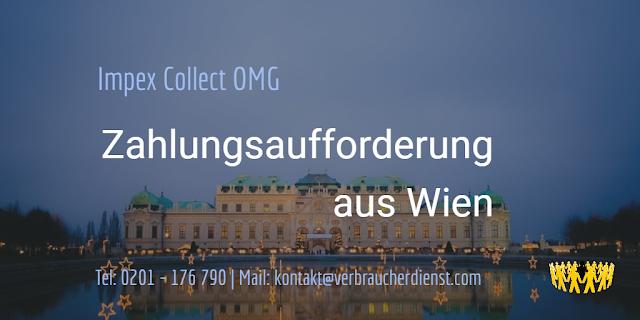 Impex Collect OMG  Zahlungsaufforderung aus Wien