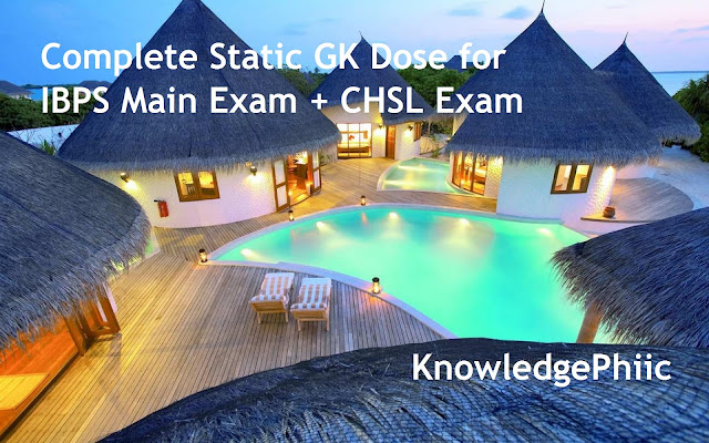 Complete Static GK Dose for IBPS Main Exam + CHSL Exam