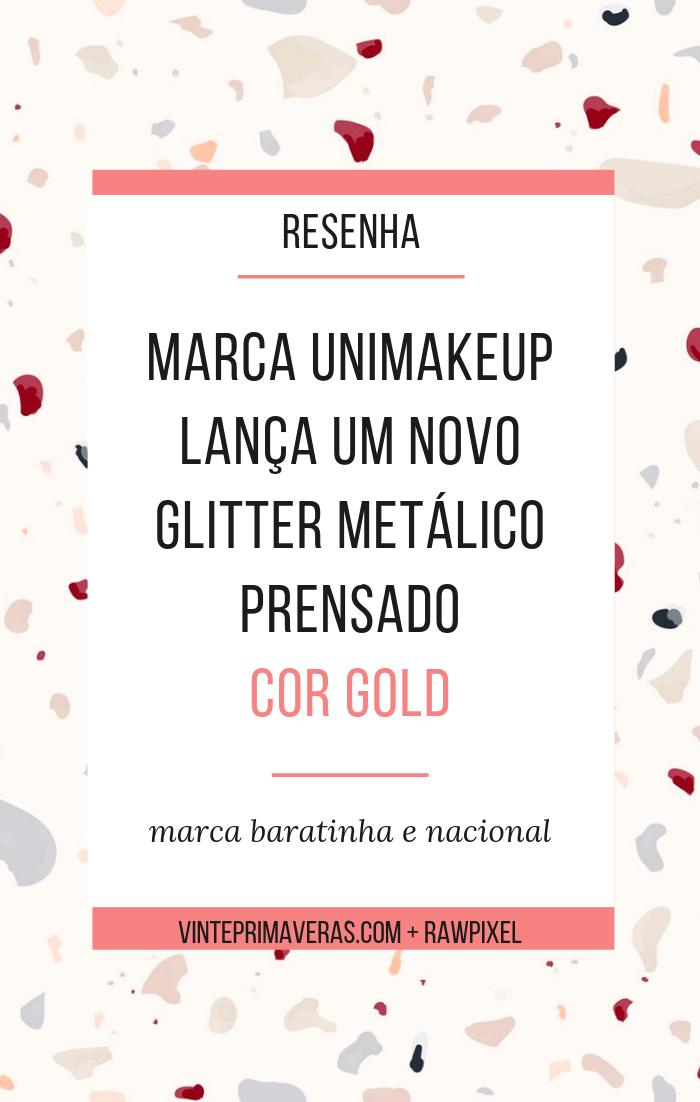Resenha de quarta: Glitter metálico prensado cor 03 - Uni makeup