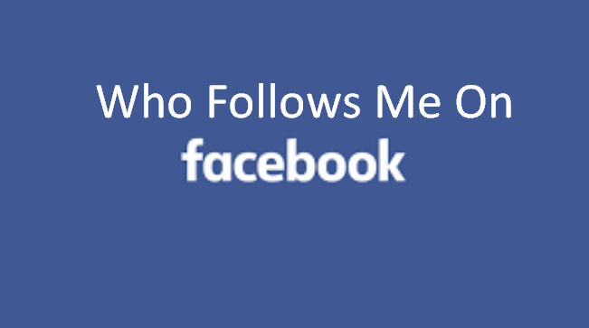 Who Follows Me On Facebook