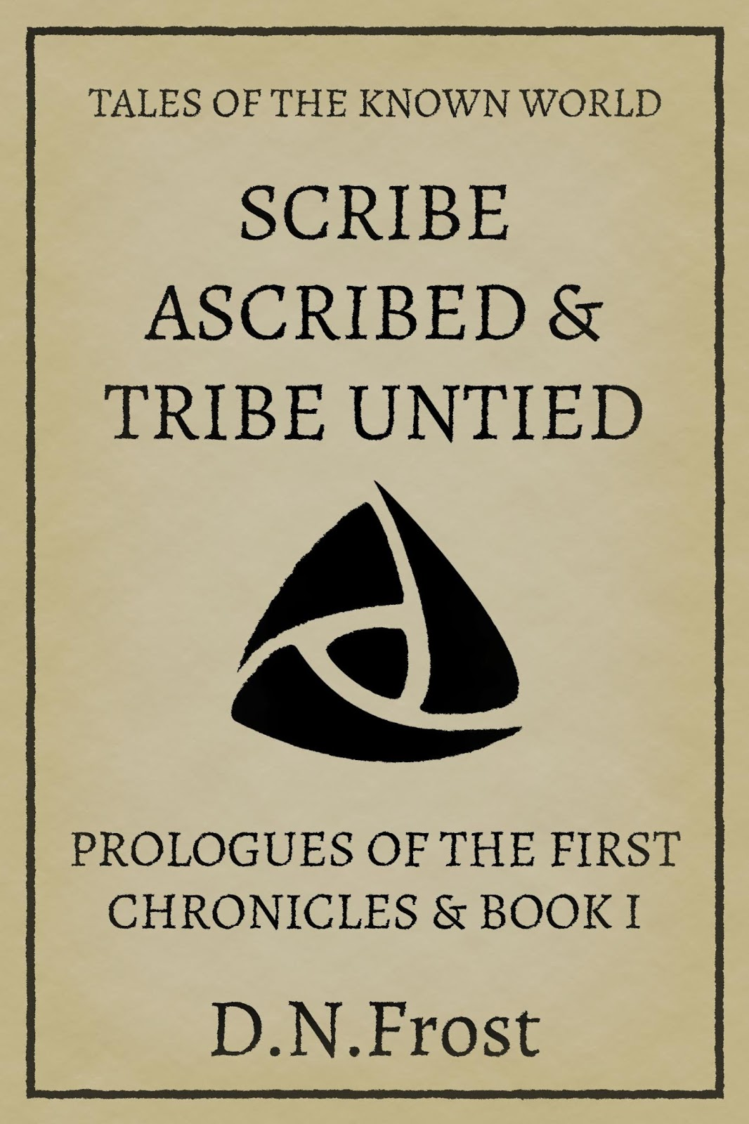 Scribe Ascribed & Tribe Untied is a two-part novella, prologues to the Chronicles of Mother's Gate and the first book of the series, Awakening. http://www.DNFrost.com/Bookend1 #TotKW