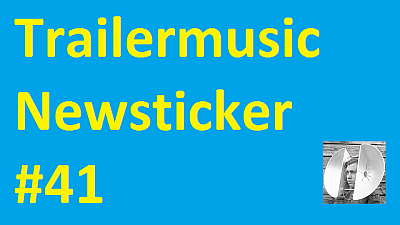 Trailermusic Newsticker 41 - Picture