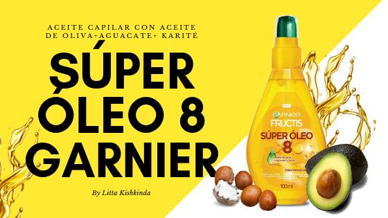 Review Super Oleo 8 Garnier Fructis Aceite Capilar Para Pelo Graso