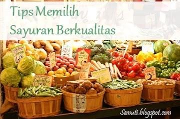 Tips Memilih Sayuran Berkualitas Saat Belanja