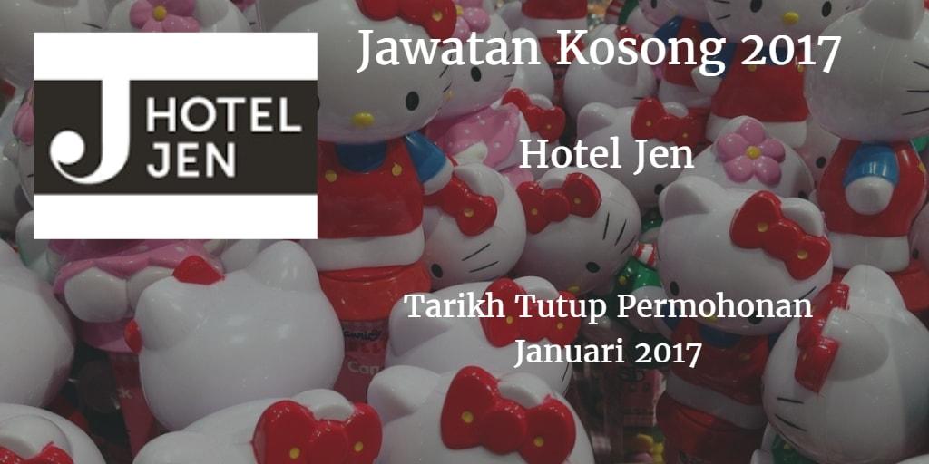 Jawatan Kosong Hotel Jen Januari 2017