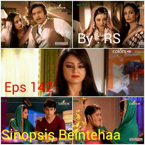 Sinopsis Beintehaa Episode 142
