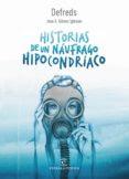 Historias de un náufrago hipocondriaco, José A Gómez Iglesias