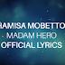 VIDEO | Hamisa Mobetto - Madam Hero (Official Lyrics)