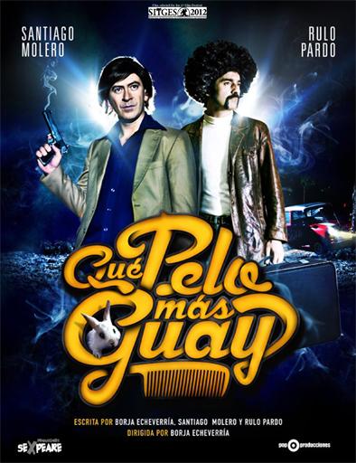 Ver Qué pelo más guay (2012) Online