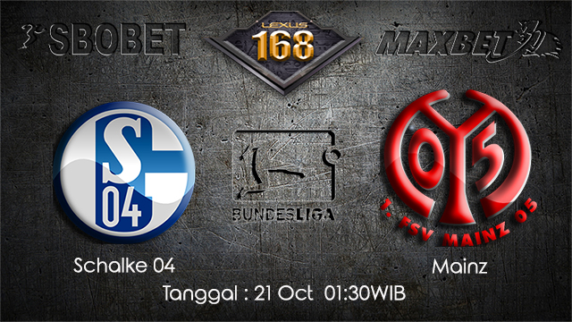 PREDIKSIBOLA - PREDIKSI TARUHAN BOLA SCHALKE 04 VS MAINZ 21 OCTOBER 2017 (BUNDESLIGA)