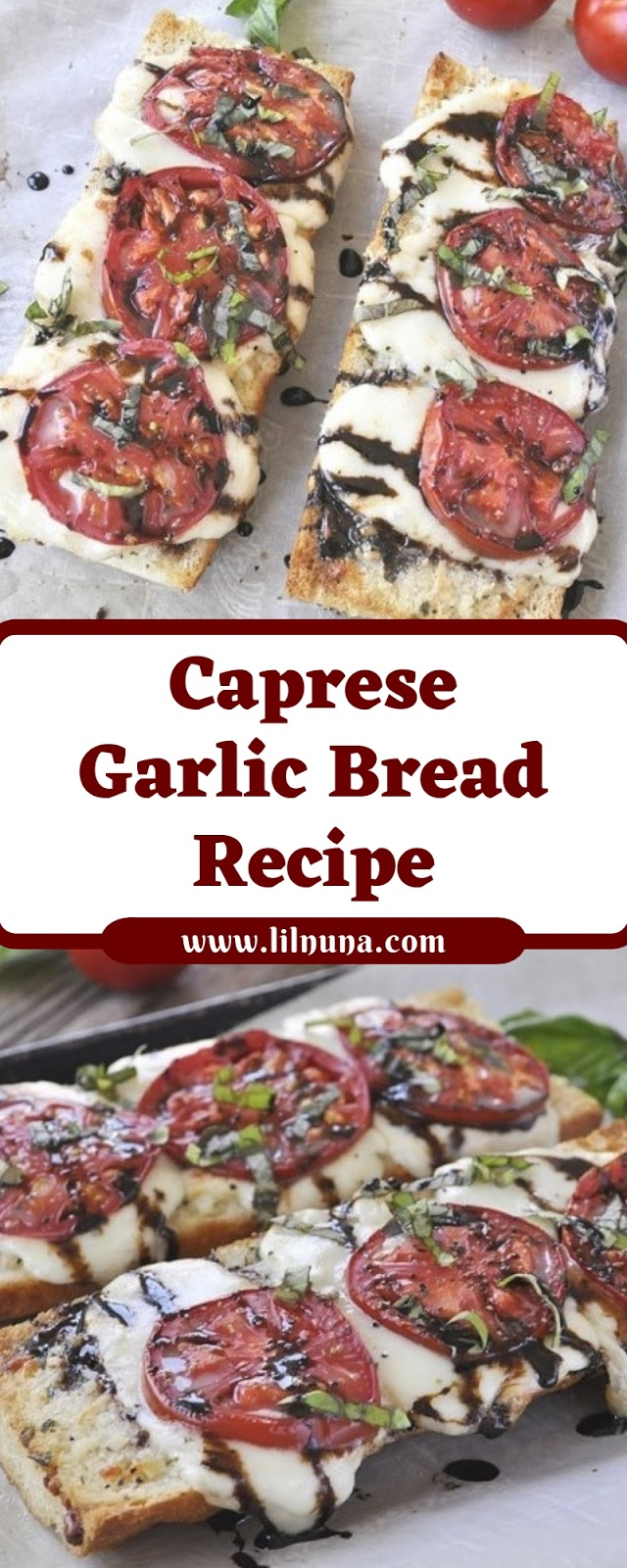 Caprese Garlic Bread Recipe