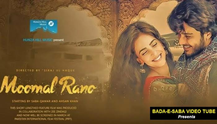 BAD-E-SABA Presents - Love Story Of Moomal Rano 2018