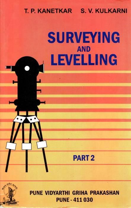 [PDF] Surveying And Levelling Part-2 By T P Kanetkar And S V Kulkarni