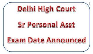 Delhi High Court Sr Personal Asst Exam Date Announced