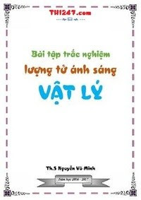 Bài Tập Trắc Nghiệm Lượng Tử Ánh Sáng Vật Lý - Nguyễn Vũ Minh